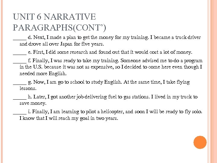 UNIT 6 NARRATIVE PARAGRAPHS(CONT') _____ d. Next, I made a plan to get the