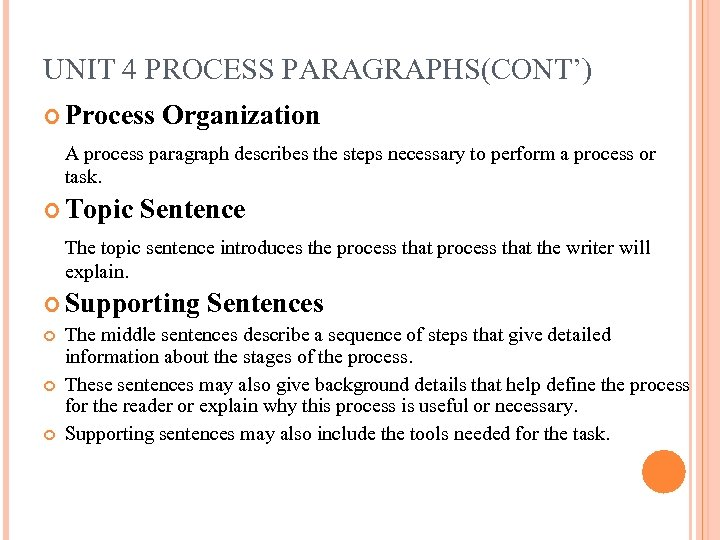 UNIT 4 PROCESS PARAGRAPHS(CONT') Process Organization A process paragraph describes the steps necessary to