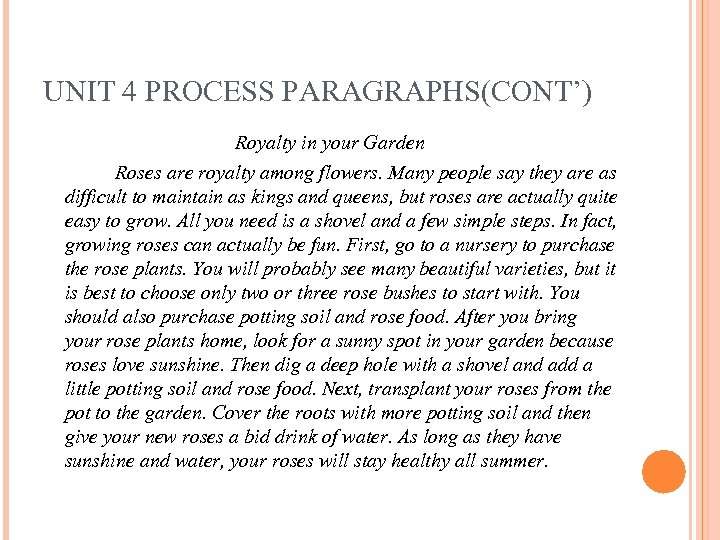 UNIT 4 PROCESS PARAGRAPHS(CONT') Royalty in your Garden Roses are royalty among flowers. Many
