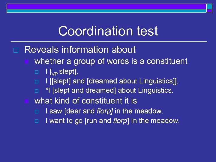 Coordination test o Reveals information about n whether a group of words is a