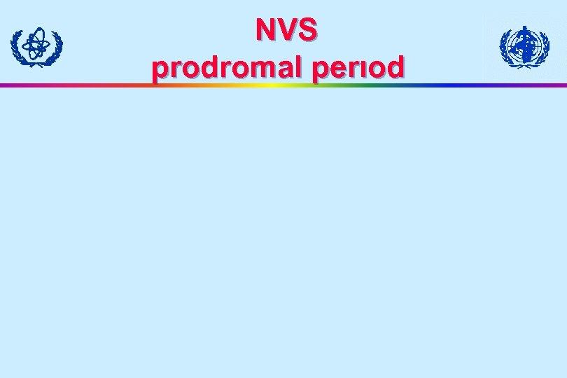 NVS prodromal perıod