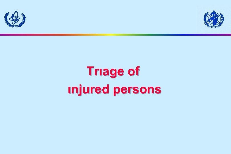 Trıage of ınjured persons