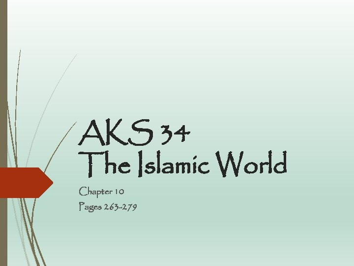 AKS 34 The Islamic World Chapter 10 Pages 263 -279