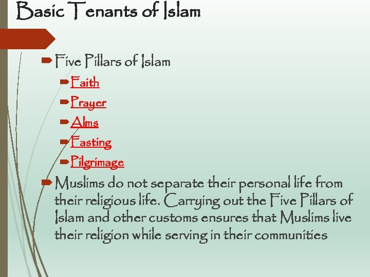 Basic Tenants of Islam Five Pillars of Islam Faith Prayer Alms Fasting Pilgrimage Muslims