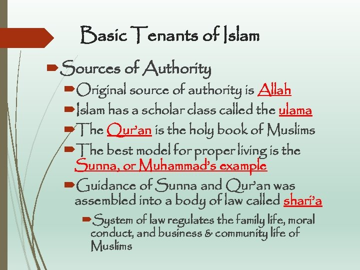 Basic Tenants of Islam Sources of Authority Original source of authority is Allah Islam