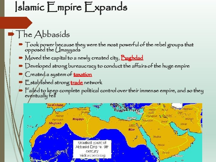 Islamic Empire Expands The Abbasids Took power because they were the most powerful of