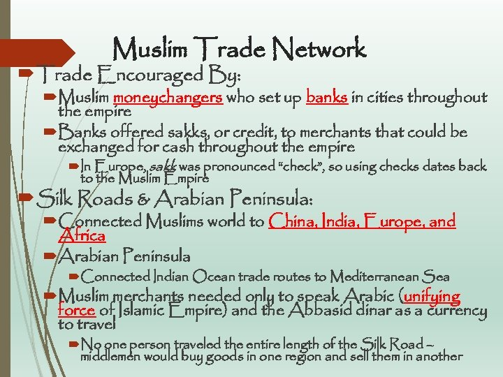 Muslim Trade Network Trade Encouraged By: Muslim moneychangers who set up banks in cities