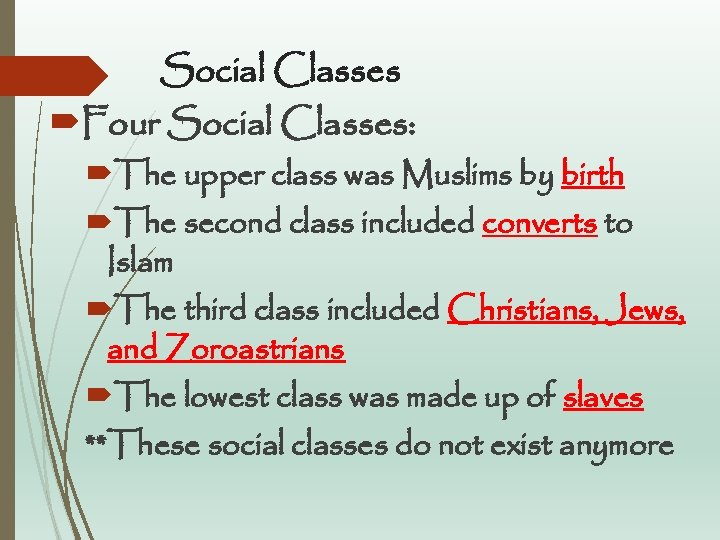 Social Classes Four Social Classes: The upper class was Muslims by birth The second