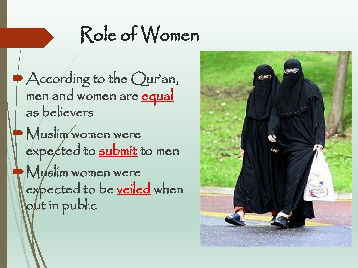 Role of Women According to the Qur'an, men and women are equal as believers