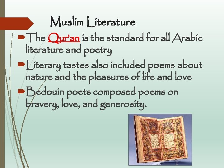 Muslim Literature The Qur'an is the standard for all Arabic literature and poetry Literary