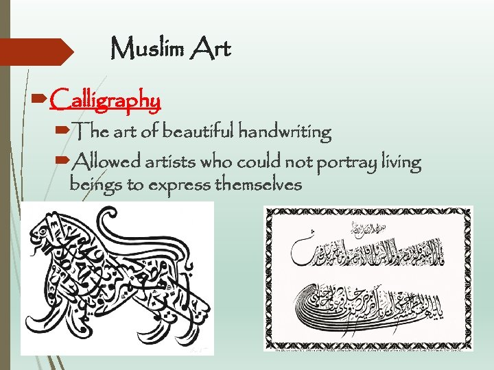Muslim Art Calligraphy The art of beautiful handwriting Allowed artists who could not portray