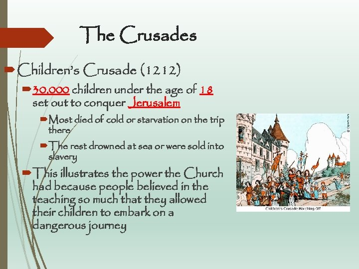The Crusades Children's Crusade (1212) 30, 000 children under the age of 18 set