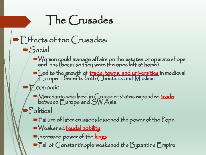 The Crusades Effects of the Crusades: Social Women could manage affairs on the estates