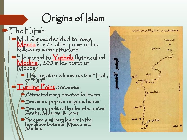 Origins of Islam The Hijrah Muhammad decided to leave Mecca in 622 after some