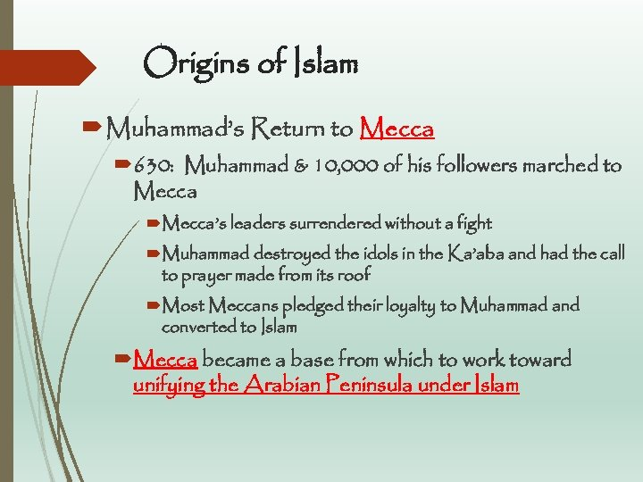 Origins of Islam Muhammad's Return to Mecca 630: Muhammad & 10, 000 of his