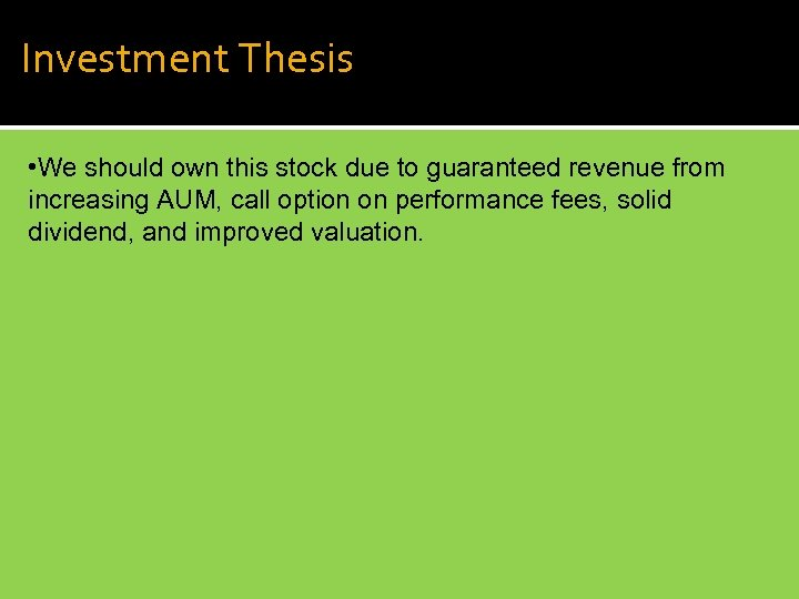 Investment Thesis • We should own this stock due to guaranteed revenue from increasing