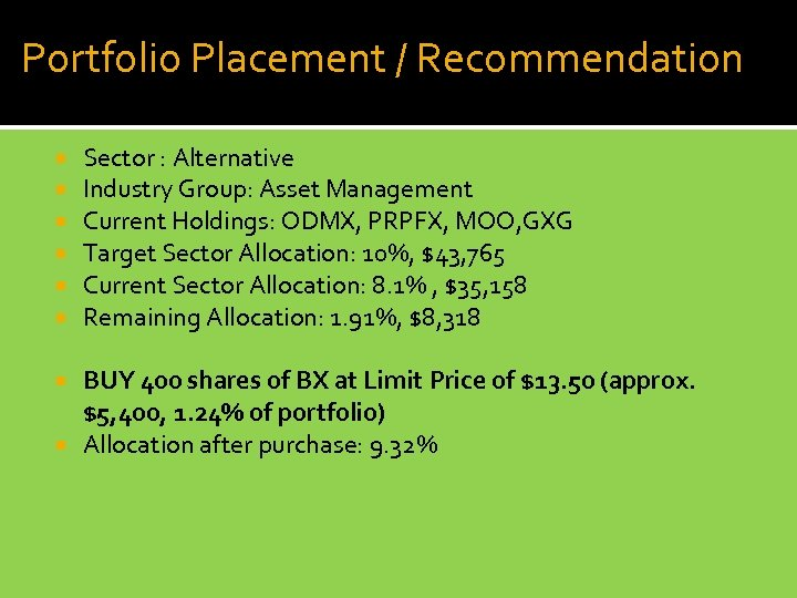 Portfolio Placement / Recommendation Sector : Alternative Industry Group: Asset Management Current Holdings: ODMX,