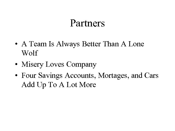 Partners • A Team Is Always Better Than A Lone Wolf • Misery Loves