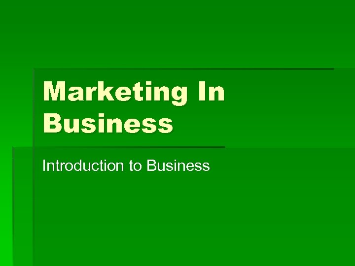Marketing In Business Introduction to Business