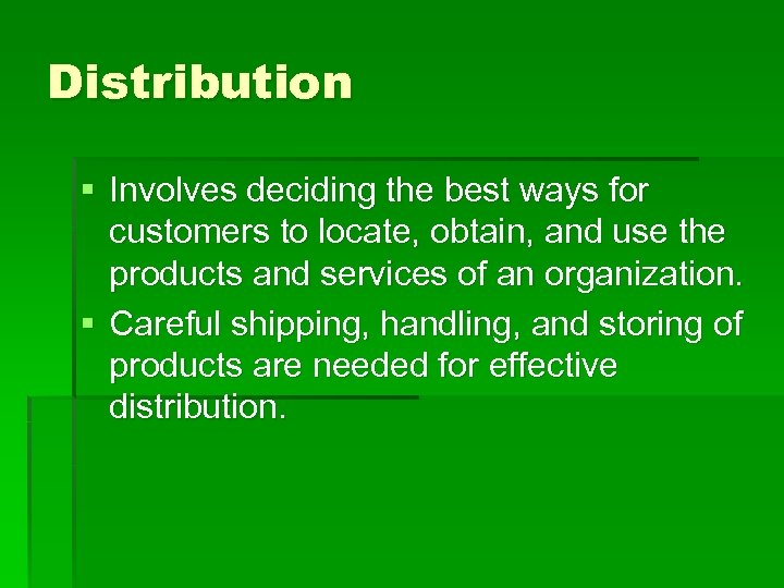 Distribution § Involves deciding the best ways for customers to locate, obtain, and use