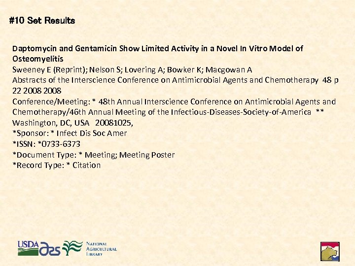 #10 Set Results Daptomycin and Gentamicin Show Limited Activity in a Novel In Vitro