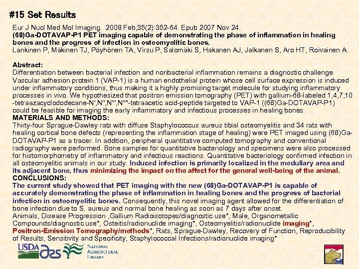 #15 Set Results Eur J Nucl Med Mol Imaging. 2008 Feb; 35(2): 352 -64.