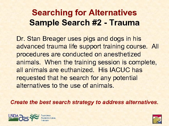 Searching for Alternatives Sample Search #2 - Trauma Dr. Stan Breager uses pigs and