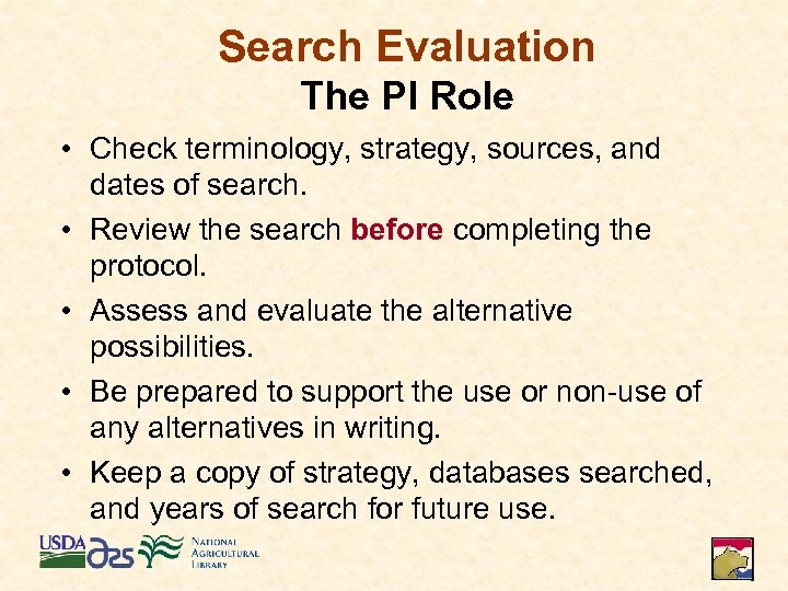 Search Evaluation The PI Role • Check terminology, strategy, sources, and dates of search.