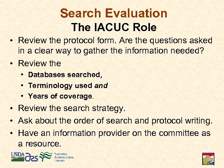 Search Evaluation The IACUC Role • Review the protocol form. Are the questions asked