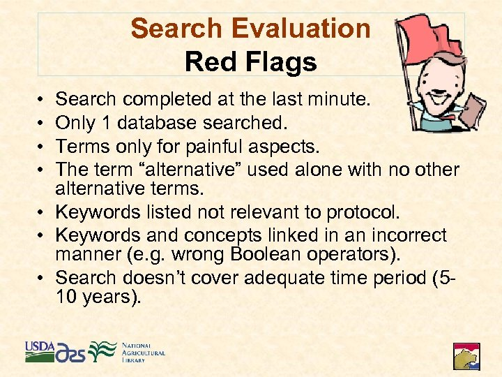 Search Evaluation Red Flags • • Search completed at the last minute. Only 1