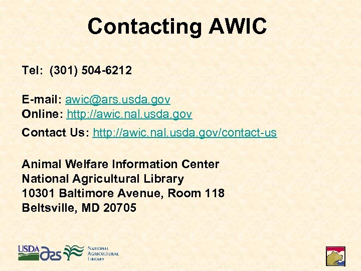 Contacting AWIC Tel: (301) 504 -6212 E-mail: awic@ars. usda. gov Online: http: //awic. nal.
