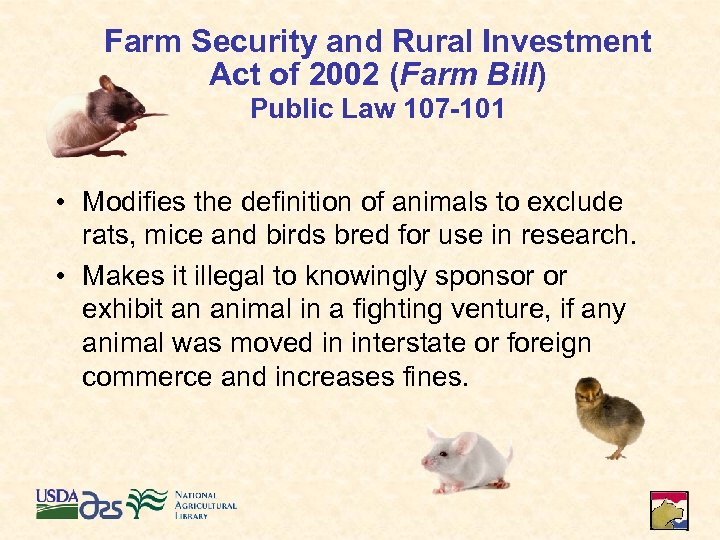 Farm Security and Rural Investment Act of 2002 (Farm Bill) Public Law 107 -101