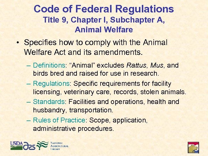 Code of Federal Regulations Title 9, Chapter I, Subchapter A, Animal Welfare • Specifies