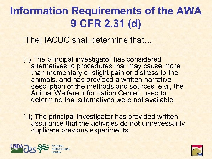 Information Requirements of the AWA 9 CFR 2. 31 (d) [The] IACUC shall determine