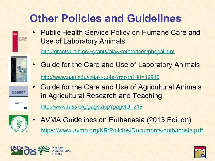 Other Policies and Guidelines • Public Health Service Policy on Humane Care and Use