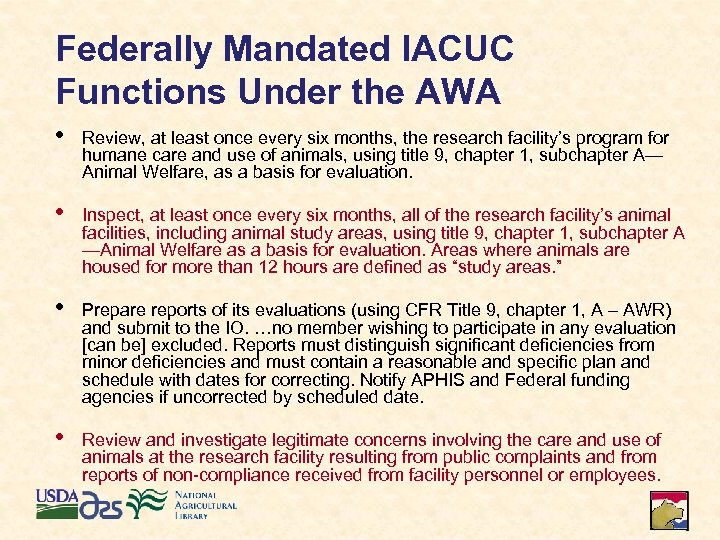 Federally Mandated IACUC Functions Under the AWA • Review, at least once every six