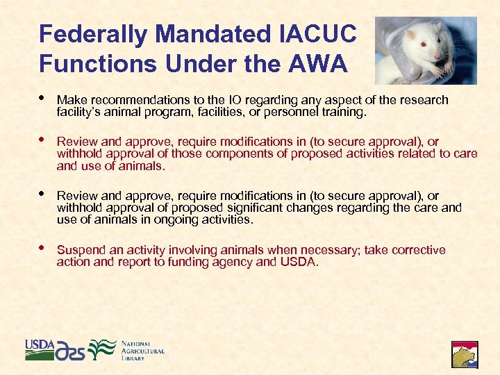 Federally Mandated IACUC Functions Under the AWA • Make recommendations to the IO regarding