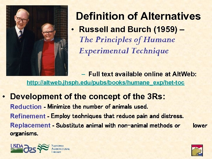 Definition of Alternatives • Russell and Burch (1959) – The Principles of Humane Experimental