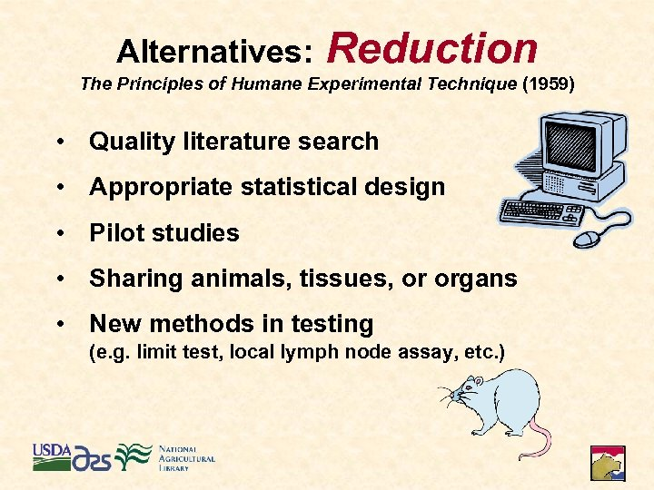 Alternatives: Reduction The Principles of Humane Experimental Technique (1959) • Quality literature search •