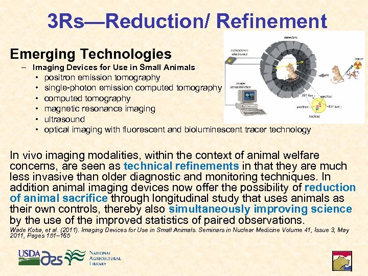3 Rs—Reduction/ Refinement Emerging Technologies – Imaging Devices for Use in Small Animals •