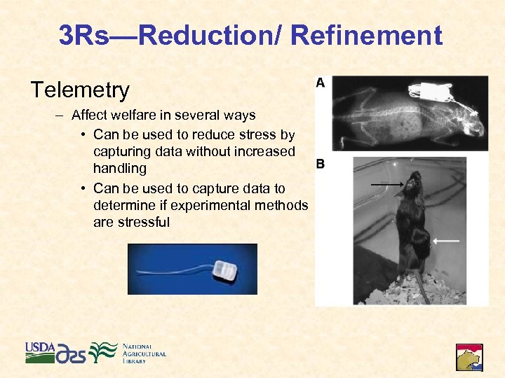 3 Rs—Reduction/ Refinement Telemetry – Affect welfare in several ways • Can be used