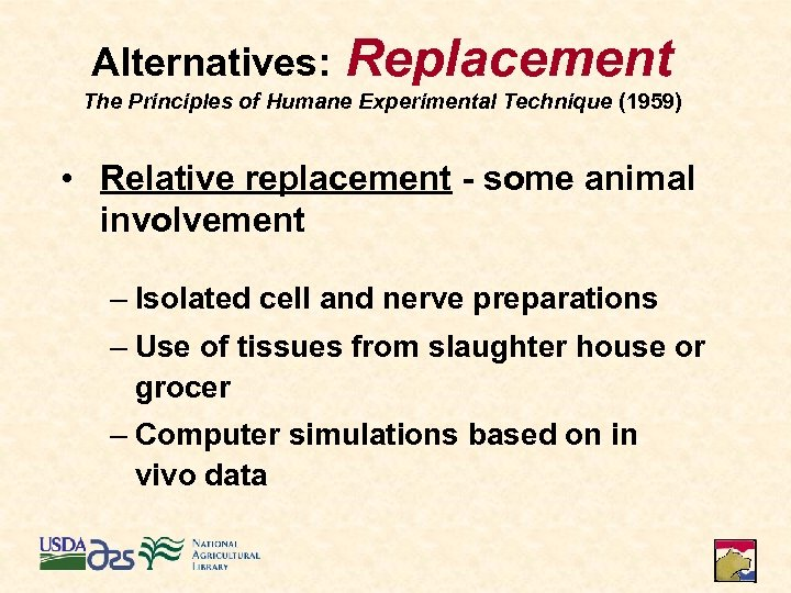 Alternatives: Replacement The Principles of Humane Experimental Technique (1959) • Relative replacement - some