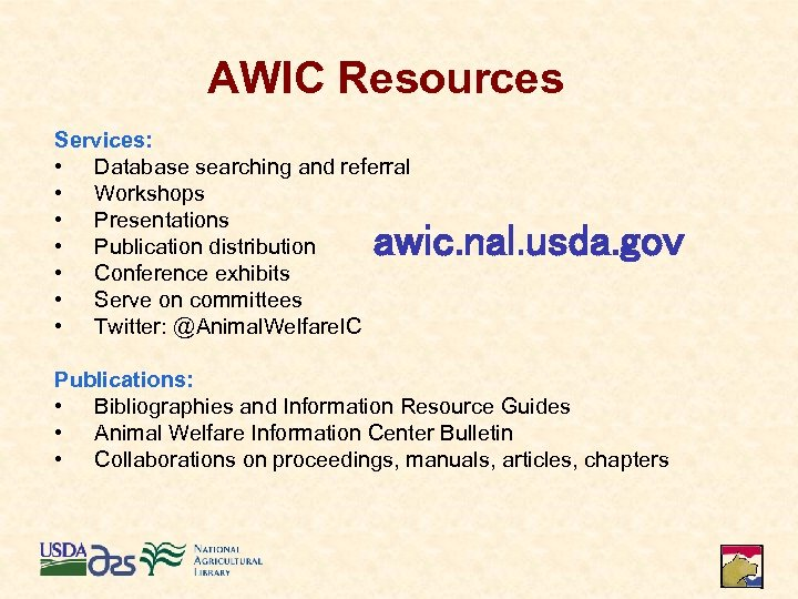 AWIC Resources Services: • Database searching and referral • Workshops • Presentations • Publication