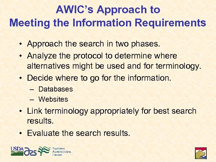 AWIC's Approach to Meeting the Information Requirements • Approach the search in two phases.