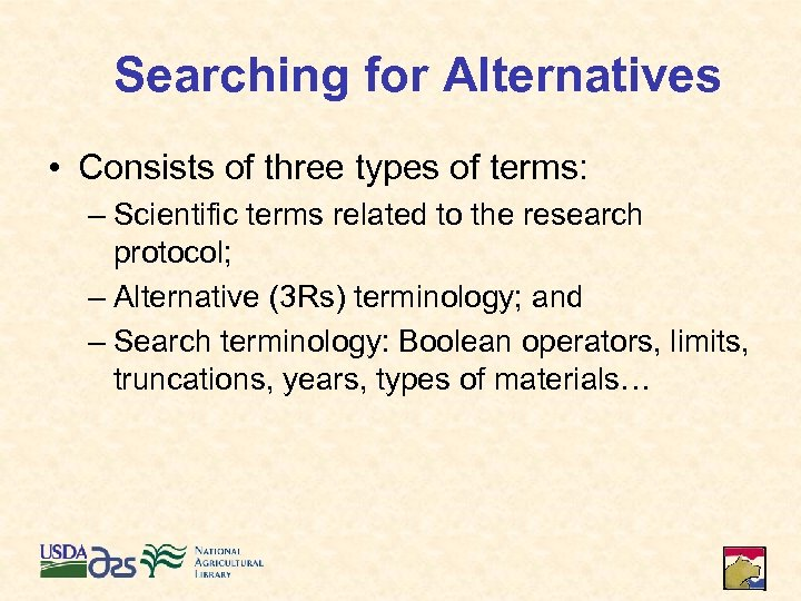 Searching for Alternatives • Consists of three types of terms: – Scientific terms related