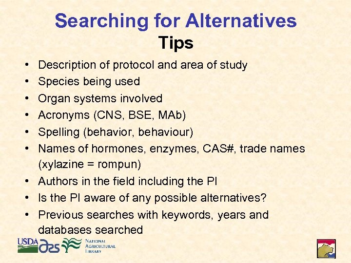 Searching for Alternatives Tips • • • Description of protocol and area of study