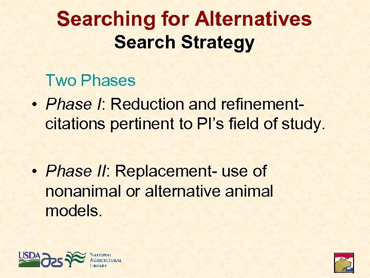 Searching for Alternatives Search Strategy Two Phases • Phase I: Reduction and refinement- citations