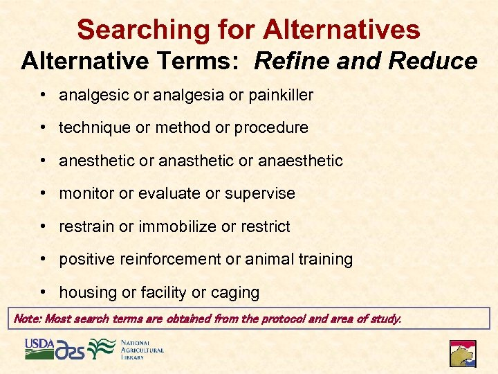 Searching for Alternatives Alternative Terms: Refine and Reduce • analgesic or analgesia or painkiller