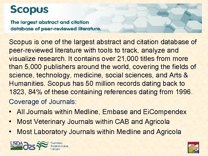 Scopus is one of the largest abstract and citation database of peer-reviewed literature with