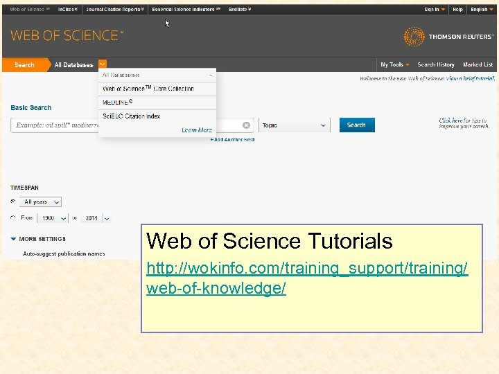 Web of Science Tutorials http: //wokinfo. com/training_support/training/ web-of-knowledge/